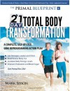 The Primal Blueprint 21-Day Total Body Transformation: A Complete, Step-By-Step, Gene Reprogramming Action Plan - Mark Sisson
