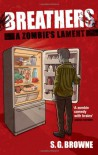 Breathers: A Zombie's Lament - S.G. Browne