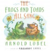 The Frogs and Toads All Sang - Arnold Lobel;Adrianne Lobel