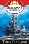 Bezbronne imperium (Miecz Prawdy, #8) - Terry Goodkind, Lucyna Targosz