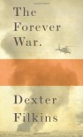 The Forever War. - Dexter Filkins