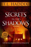 Secrets in the Shadows - T.L. Haddix