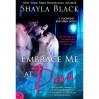 Embrace Me at Dawn (Doomsday Brethren, #5) - Shayla Black