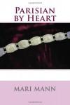 Parisian by Heart - Mari Mann
