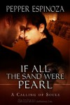 If All the Sand Were Pearl (A Calling of Souls) - Pepper Espinoza