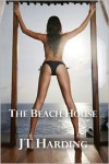 The Beach House - J.T. Harding