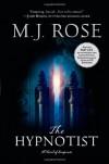 The Hypnotist (The Reincarnationist, Book 3) - M. J. Rose