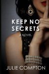 Keep No Secrets - Julie Compton