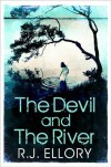 The Devil And The River - R.J. Ellory