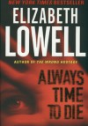 Always Time to Die - Elizabeth Lowell