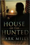 House of the Hunted - Mark Mills