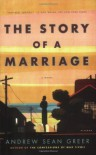 The Story of a Marriage: A Novel - Andrew Sean Greer