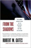 From the Shadows: The Ultimate Insider's Story of Five Presidents and How They Won the Cold War - Robert M. Gates