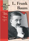 L. Frank Baum (Who Wrote That?) - Dennis Abrams