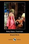Betty Wales, Freshman  - Margaret Warde