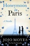 Honeymoon in Paris: A Novella - Jojo Moyes