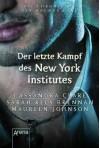 Der letzte Kampf des New Yorker Instituts: Die Chroniken des Magnus Bane (9) - Sarah Rees Brennan, Cassandra Clare, Maureen Johnson