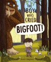 The Boy Who Cried Bigfoot! - Scott Magoon