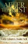 After The Mist - Cathy Coburn;Duaine Neill