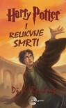 Harry Potter i Relikvije Smrti (Hari Poter, #7) - Vesna Roganović, Draško Roganović, Dž.K. Rouling, J.K. Rowling