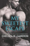 My Sweetest Escape  - Chelsea M. Cameron