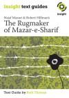 Mazari & Hillman's The Rugmaker of Mazar-e-Sharif: Insight Text Guide - Ruth  Thomas