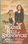 The Heather Hills of Stonewycke: The Stonewycke Trilogy - Michael R. Phillips;Judith Pella