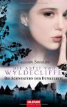 Die Abtei von Wyldcliffe: Die Schwestern der Dunkelheit - Gillian Shields