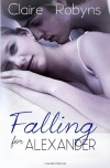 Falling for Alexander - Claire Robyns