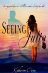 Seeing Julia - Katherine Owen
