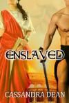 Enslaved - Cassandra Dean