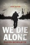 We Die Alone - David Howarth, Andy McNab
