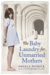 The Baby Laundry for Unmarried Mothers - Angela Patrick, Lynne Barrett-Lee