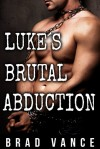 Luke's Brutal Abduction I - Brad Vance