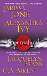 Supernatural (Lords of Deliverance, #1.5)(Demonica, #5.5)(Guardians of Eternity, #7.5)(Nightwalkers, #1.5)(Dragon Kin, #0.4) - Larissa Ione, Alexandra Ivy, Jacquelyn Frank, G.A. Aiken