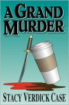 A Grand Murder - Stacy Verdick Case