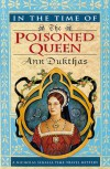 In the Time of the Poisoned Queen - Ann Dukthas