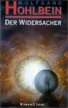Der Widersacher - Wolfgang Hohlbein