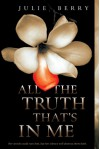 All the Truth That's in Me - Julie Gardner Berry