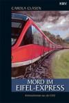 Mord Im Eifel Express - Carola Clasen
