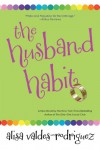 The Husband Habit - Alisa Valdes-Rodriguez
