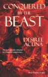 Conquered by the Beast - Desiree Acuna