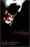 Frostbite: A Werewolf Tale - David Wellington