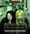 The Water Mirror (Dark Reflections,#1) - Kai Meyer, Toby Longworth