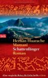 Schattenfänger: Roman - Hernán Huarache Mamani, Franziska Kristen