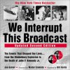 We Interrupt This Broadcast: The Events That Stopped Our Lives...from the Hindenburg to the Death of John F. Kennedy Jr. (2nd Edition) - Joe Garner