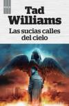 Las sucias calles del cielo  - Tad Williams