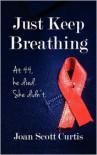 Just Keep Breathing - Joan Scott Curtis