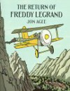 The Return of Freddy Legrand - Jon Agee;John Agee