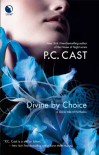 Divine by Choice  - P.C. Cast
